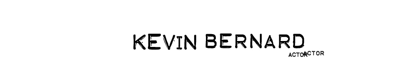 Kevin Bernard - Actor